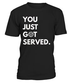 You just Got served - Volleyball T-shirt   => Check out this shirt by clicking the image, have fun :) Please tag, repin & share with your friends who would love it. #badminton #badmintonshirt #badmintonquotes #hoodie #ideas #image #photo #shirt #tshirt #sweatshirt #tee #gift #perfectgift #birthday #Christmas