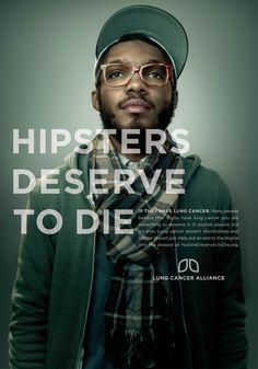 Hipsters deserve to die... Une série de visuels contre la stigmatisation des cancéreux du poumon
