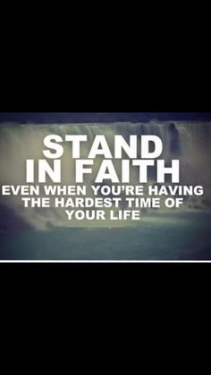 Stand in faith quote.