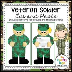 Veteran's Day Soldier Cut and Paste This is a veteran soldier craft that can be made for a girl or boy. It includes all the necessary templates for xeroxing. Just copy onto construction paper!