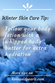 To combat dry winter skin, use a thick whipped body butter, preferably including a butter like shea butter cocoa butter or mango butter, or oils like organic coconut oil and olive oil. For more winter skin care tips check out this blog post on rosegoldpearls.com.