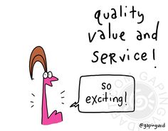 Quality, Value, Service
