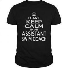 ASSISTANT SWIM COACH - KEEPCALM T4 - #dress shirt #funny t shirts for men. GET YOURS => https://www.sunfrog.com/LifeStyle/ASSISTANT-SWIM-COACH--KEEPCALM-T4-Black-Guys.html?60505