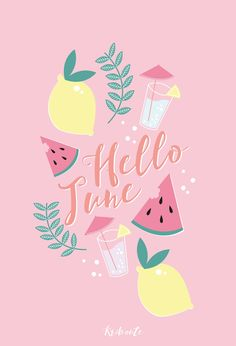 Hello June ....Sweet Summer Fruits