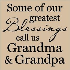 Some of our greatest Blessings call us Grandma and Grandpa vinyl wall art decals sayings words lettering quotes home decor Today Quotes, Me Quotes, Qoutes, Vinyl Quotes, Prayer Quotes, Quotes Images, Success Quotes, Funny Quotes, Phrase Cute