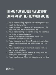 Things you should never stop doing no matter how old you are.