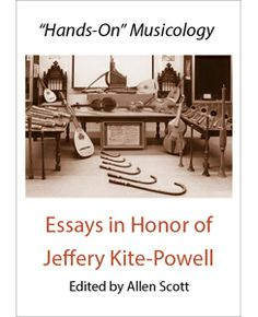 """Hands-on"" musicology : Essays in honor of Jeffery Kite-Powell / editied by Allen Scott"