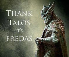 """Thank Talos it's Fredas"" #skyrim #talos #videogames"