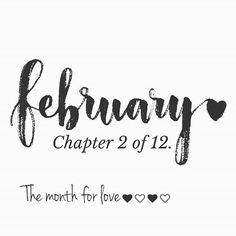 February, Chapter 2 of The Month Of Love month february february quotes hello february welcome february chapter 2 of 12 New Month Quotes, Monthly Quotes, Year Quotes, Quotes About New Year, Time Quotes, Hello February Quotes, Welcome February, Hello Quotes, February Images