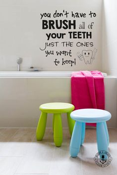 Orthodontist dentist decal, vinyl decal, wall decor, office decor, you don't have to brush, dentist office wall decor, wall vinyl, teeth
