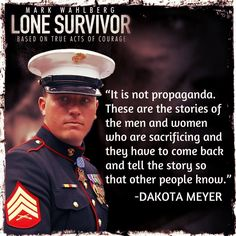 You hear this garbage that Lone Survivor is propaganda? Way to go Dakota! Once A Marine, Marine Mom, Us Marine Corps, Danny Dietz, Marcus Luttrell, Chris Kyle, Lone Survivor, Military Life, Military Quotes