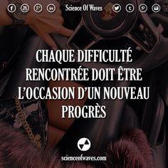Chaque difficulté rencontrée doit être l'occasion d'un nouveau progrès.