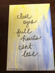 clear eyes full hearts can't lose watercolor by paintsANDpaper, $15.00