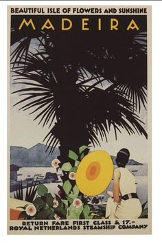 Madeira vintage travel poster by Ludwig Hohlwein. ~ 'Beautiful isle of flowers and sunshine' ~ 'Return fare first class £17.-' ~ 'Royal Netherlands Steamship Company'