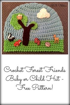 Forest Friends Crochet baby and child hat - Free Pattern. #crochet #fashion #handmade