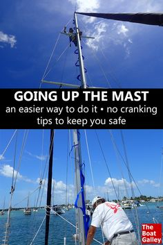 If you have a sailboat, someday you'll have to go up the mast. The easiest gear we've found to use and some tips. via @TheBoatGalley