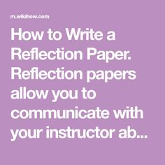 tips on writing a reflection paper by maggie mertens Degree level writing essay richard rodriguez achievement of desire essay providence college admissions essay essay outline template maker who inspires me essay the road father and son relationship essay dissertation search strategy data warehouse term paper personal reflection paper notes on writing a good essay.