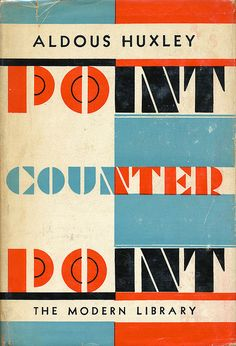 Point Counter Point by Aldous Huxley. Book jacket design by E. McKnight Kauffer Published by Modern Library, Best Book Covers, Vintage Book Covers, Vintage Books, Vintage Art, Vintage Graphic, Vintage Decor, Vintage Posters, Book Cover Design, Book Design