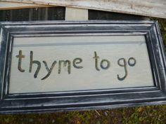 Garden Sign Sayings for rustic signs; there are lots of cute ones out there...