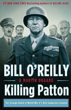 Killing Patton: The Strange Death of World War II's Most Audacious General (The Killing of Historical Figures) by Bill O'Reilly & Martin Dugard (Audio)