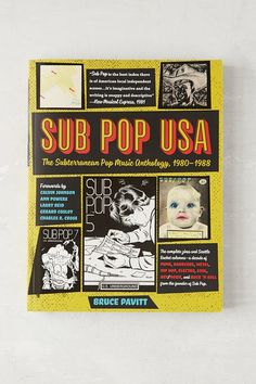 Sub Pop USA: The Subterraneanan Pop Music Anthology, 1980-1988 By Bruce Pavitt - Urban Outfitters