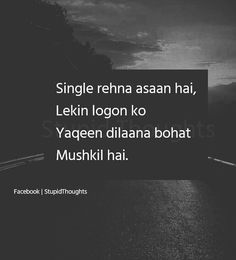 "Actually so true.lot of my friends just keep on saying ""Ankita tera koi toh hoga"" ""Ankita tujhe ab tak offer kyu nahi aaya"" and when I say them I am single they are like ""huh!jhoot bol Rahi hai"" and I am like ""then go to hell! Funny Qoutes, Jokes Quotes, Happy Quotes, True Quotes, Love Pain Quotes, Heartless Quotes, Funny Love Story, My Diary Quotes, Mind Thoughts"