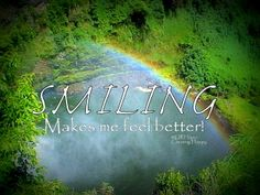 SMILING makes me feel better....try it...you will like it!! :)