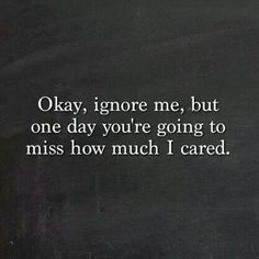 How much I cared......