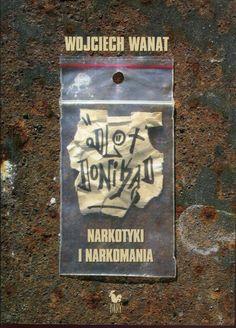 """""""Odlot donikąd. Narkotyki i narkomania"""" Wojciech Wanat Cover by Janusz Barecki Published by Wydawnictwo Iskry 2004"""