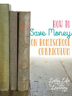 How to save money on homeschool curriculum for your family and put more money in your pocket