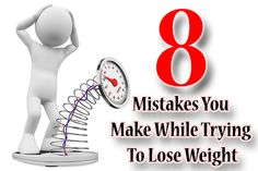 8 mistakes you make while trying to lose weight