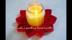 How to make a paper quilling heart candle decoration - Valentine's day c...