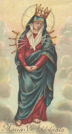 Most Holy Mary of Sorrows, the great Queen of Martyrs, and the most desolate of all mothers.