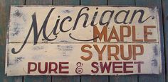 Michigan Maple Syrup..The Sheperd Maple Syrup Festival is in the community near us every year...