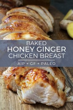 Baked Honey Ginger Chicken Breast (AIP, Gluten Free, Paleo) - Food and recipes Easy Oven Baked Chicken, Baked Chicken Recipes, Honey Baked Chicken, Ginger And Honey Chicken, Honey Food, Paleo Chicken Breast, Ginger Chicken Breast Recipe, Paleo Recipes, Cooking Recipes