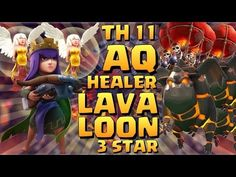 LaLoon with AQ Healers 3 Star - TH11 vs TH11