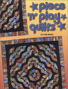 Piece 'n' Play Quilts by Judy Martin,http://www.amazon.com/dp/0929589092/ref=cm_sw_r_pi_dp_Mgk5sb1KNXYW6164     (yes)