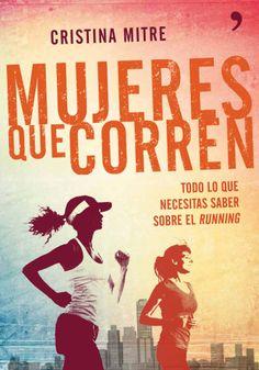 'Mujeres que corren: consejos útiles para iniciarse como runner', de Cristina Mitre.