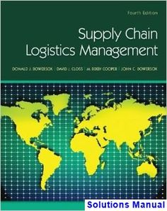 Supply Chain Logistics Management 4th Edition Bowersox Solutions Manual - Test bank, Solutions manual, exam bank, quiz bank, answer key for textbook download instantly!