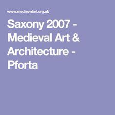 Saxony 2007 - Medieval Art & Architecture - Pforta