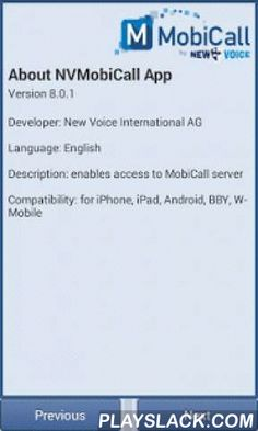 New Voice MobiCall  Android App - playslack.com ,  Use the MobiCall client app to connect your Android mobile telephone or Android tablet computer to your MobiCall information system.MobiCall is the modular, flexible, reliable and user configurable information system for all requirements regarding workflow and information distribution: - Alarm procedures and evacuation - Voice recording - Workflow optimisation- Task management system - VM, IVR, ACD- Conference server- Contact centreMobiCall…