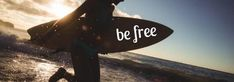 Edit this really cool template for a Tumblr Background. This can be easily edited in Design Wizard. A background image showing a surfer at the beach with white text displaying 'be free'.