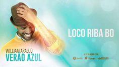William Araujo  Loco Riba Bo