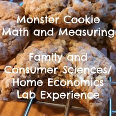 Monster Cookie Math and Measuring Lab Experience: Students practice unit pricing, equivalents, conversions, measuring, and get to practice with a whole-grain never-fail oatmeal cookie recipe.