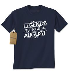 Legends Are Born In August Mens T-shirt
