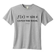 Sine Function: Catch the Wave | Math T-Shirts | Geek Shirts | Nerdy T-Shirts | Science Shirts | Equation T Shirts.