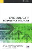 Williamson, T., Salman, B., Boddy, R., & Cooke, M. (2014). Care bundles in emergency medicine. London: Radcliffe Publishing.
