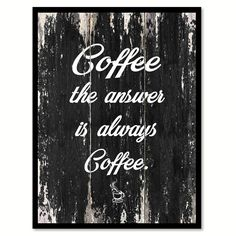 Coffee, Quotes, Home Decor, Coffee Gifts