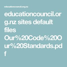 educationcouncil.org.nz sites default files Our%20Code%20Our%20Standards.pdf Reflective Practitioner, Reflective Practice, Childcare, Activities, Pdf, Teacher, English, Poster, Professor