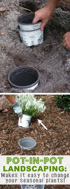 20 Insanely Clever Gardening Tips And Ideas // Dig a hole for your seasonal plants and fill it with an empty plastic pot. Now you can just drop your seasonal flowers (or herbs and veggies) in there and easily switch them out once they're ready to retire.